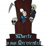 La Muerte y sus Sirvientes